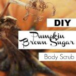 DIY Pumpkin Brown Sugar Body Scrub