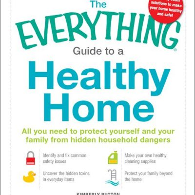 The Everything Guide to a Healthy Home