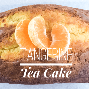 Tangerine Tea Cake Loaf Recipe