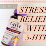 Need a Chill Pill? Get Stress Relief with 5-HTP