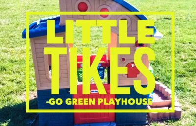 Our Little Tikes Go Green Playhouse: Come Inside Have Some Fun!