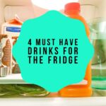 4 Must Have Drinks for Your Refrigerator