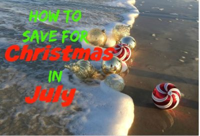 How to Save Money For Christmas – In July