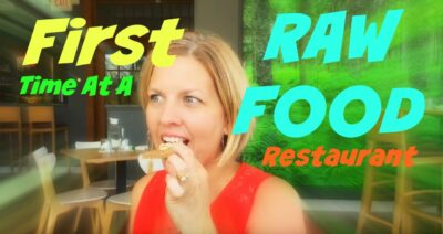 Raw Food Restaurant – My First Time!