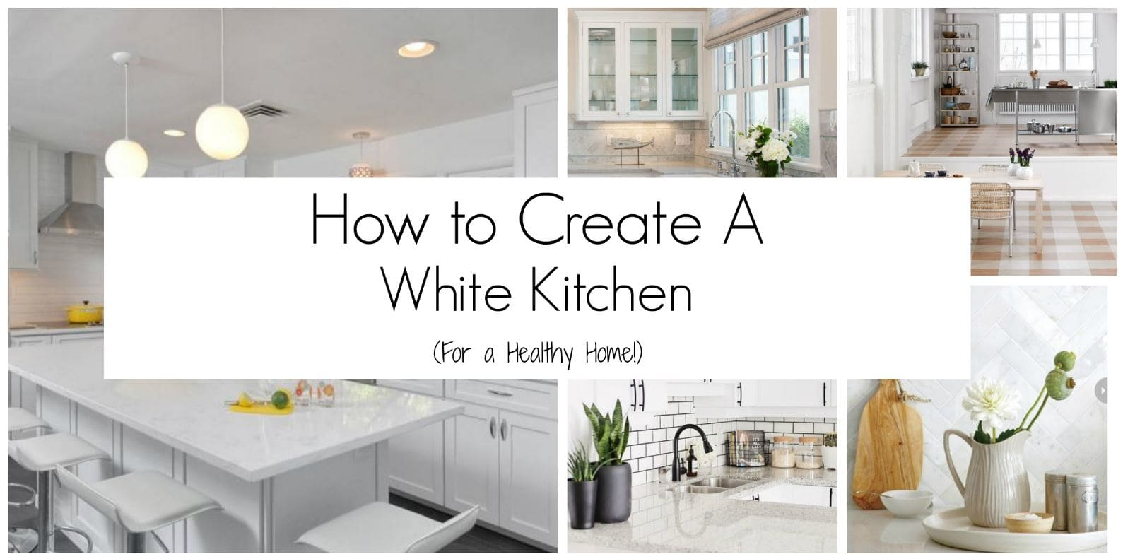How to Create a White Kitchen - Get Green Be Well