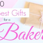 10 Best Useful Gifts for a Baker + Giveaway