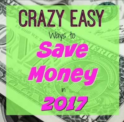 Crazy Easy Ways to Save Money in 2017