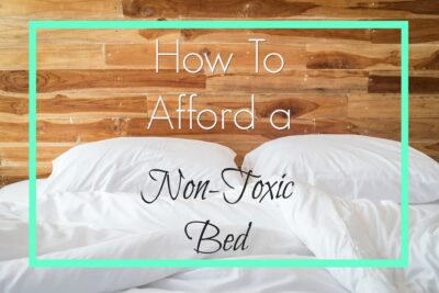 How to Afford a Non-Toxic Bed