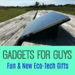 Gadgets for Guys: Eco-Tech Gifts