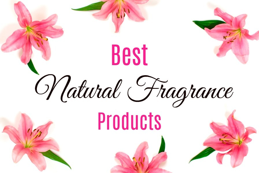 Best All Natural Fragrance Products
