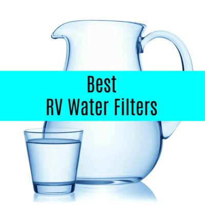 Best RV Water Filters for Fresh Drinking Water