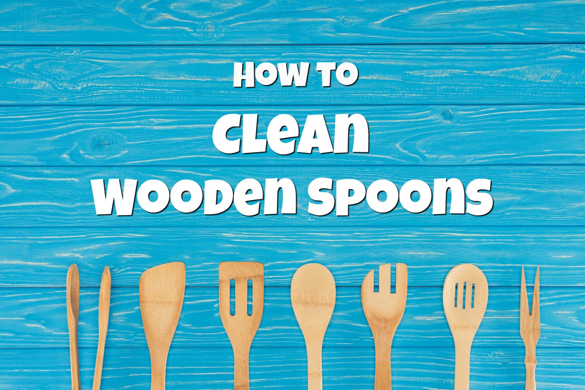 How To Care For Wooden Spoons - Get Green Be Well