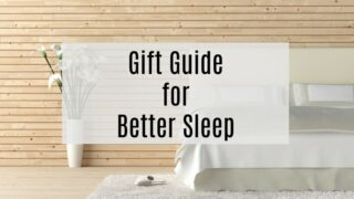 Better Sleep? Yes, PLease! All the things that help you sleep better every night so that you feel better every day. Use the products in this gift guide for yourself or as a unique gift for someone you love. #bettersleep