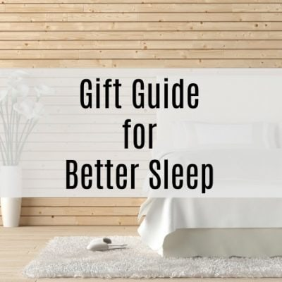 Gift Guide to Better Sleep