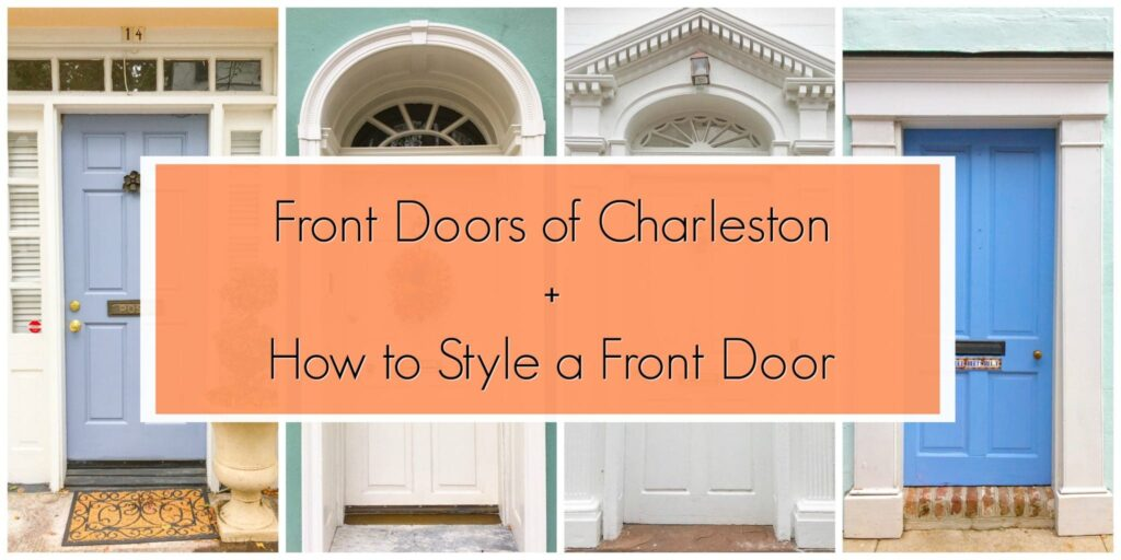 Front Doors of Charleston + How to Style a Front Door - Get Green Be ...