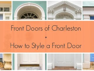 Front doors in Charleston, South Carolina exude classic style and Southern charm. Which of these is your favorite? Plus, easy tips to style your front door to look goregous and inviting.