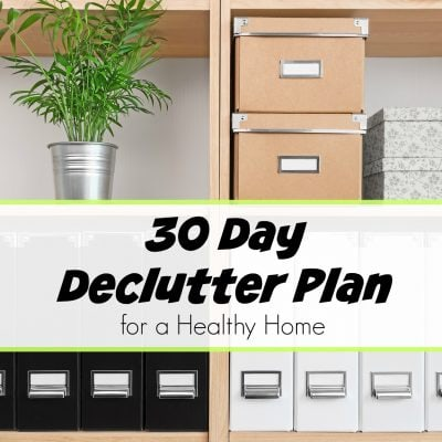 30 Day Declutter Plan for a Healthy Home in 2019
