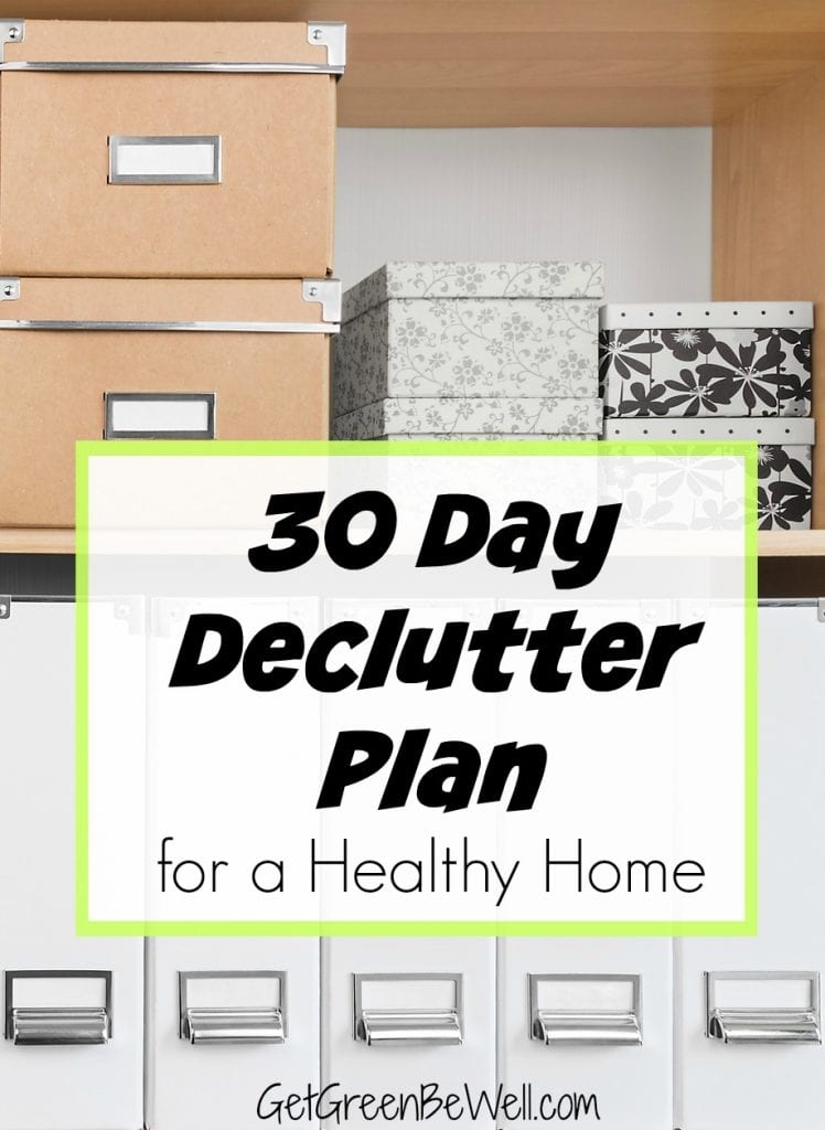 A 30 Day Declutter Plan for a healthy home AND an organized life! A non-toxic home and healthier life can be yours in less than a month with this declutter challenge.
