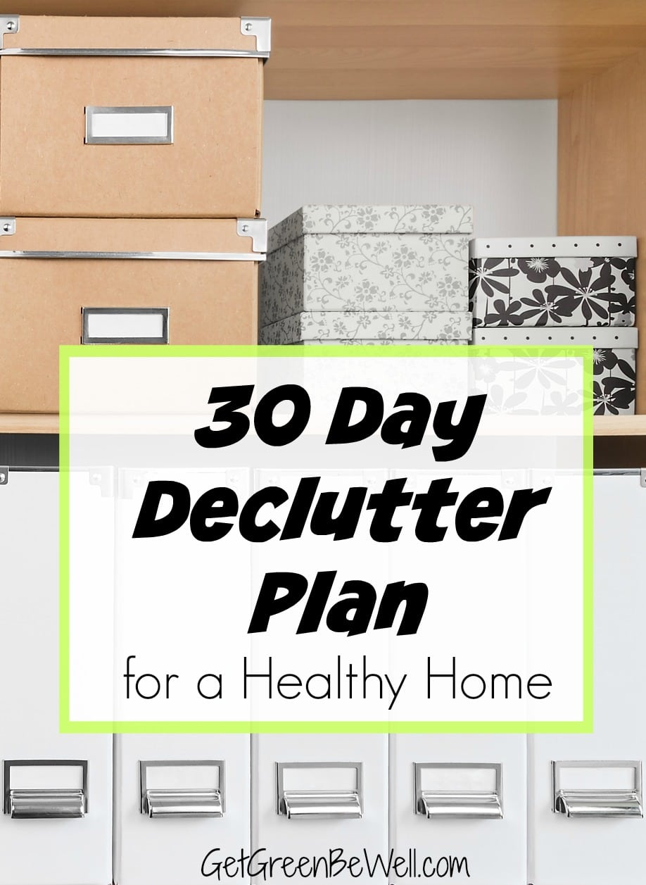 30 day declutter plan for healthy home get green be well for Declutter house plan