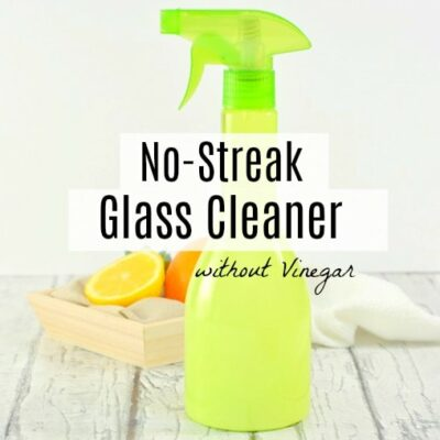 No Streak Homemade Glass Cleaner without Vinegar