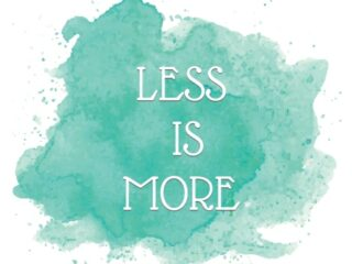 Less is More quote free minimalism printable