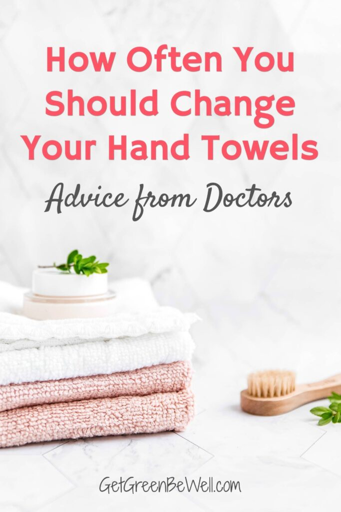How Often Should I Change Hand Towels Get Green Be Well