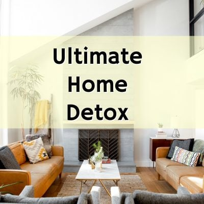 Ultimate Home Detox Resources