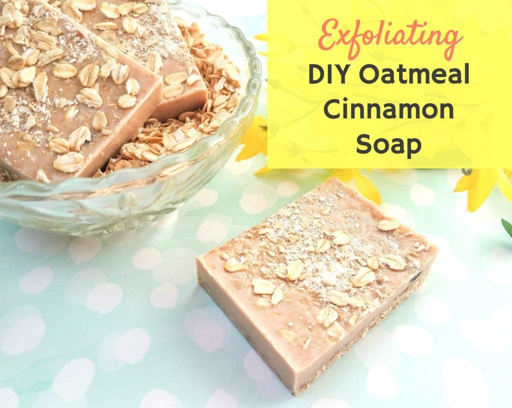 exfoliating cinnamon oatmeal soap DIY recipe
